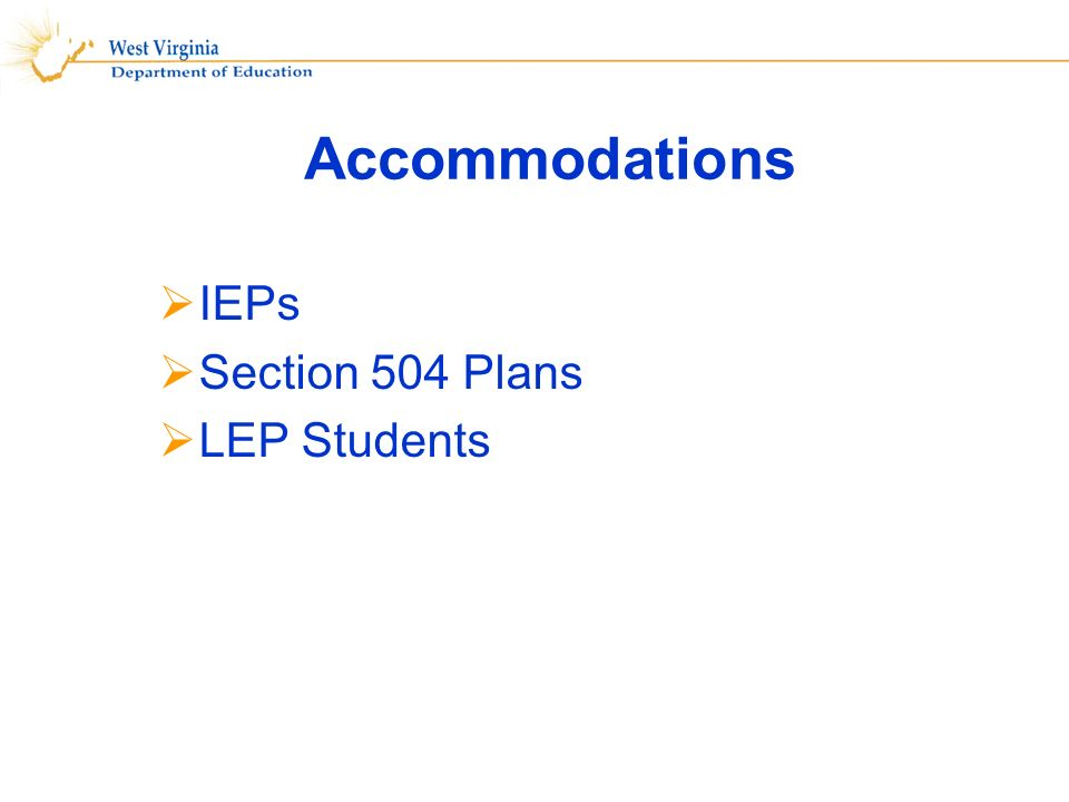 Accommodations IEPs Section 504 Plans LEP Students