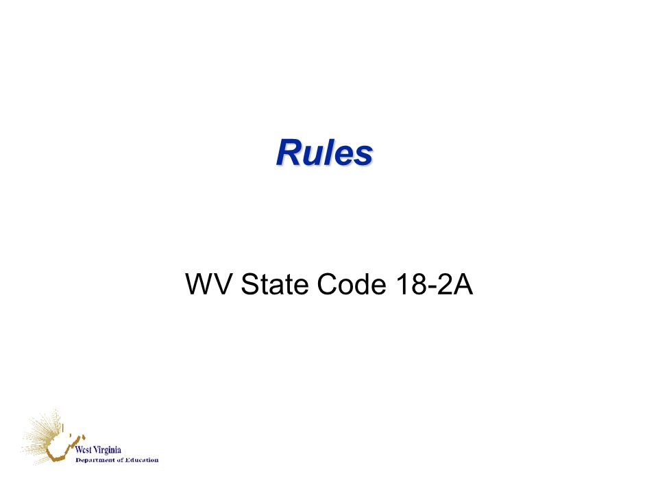 Rules WV State Code 18-2A