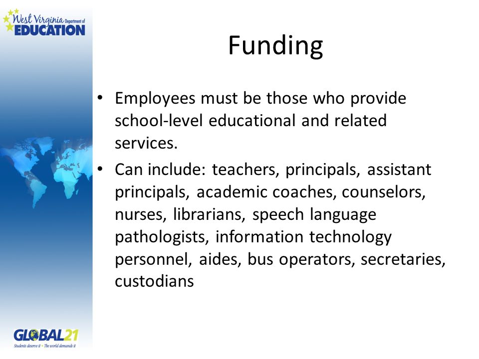 Funding Employees must be those who provide school-level educational and related services.