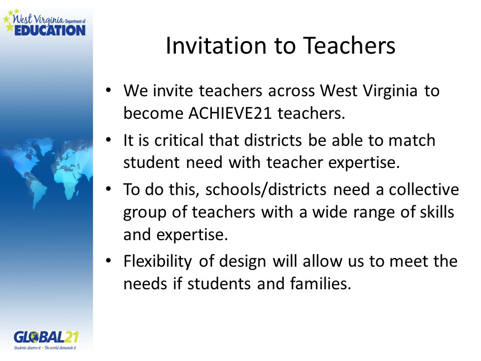 Invitation to Teachers We invite teachers across West Virginia to become ACHIEVE21 teachers.