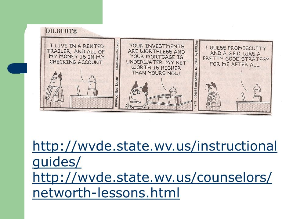 http://wvde.state.wv.us/instructional guides/ http://wvde.state.wv.us/counselors/ networth-lessons.html