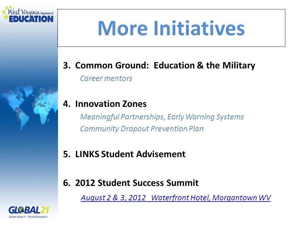 More Initiatives 3.Common Ground: Education & the Military Career mentors 4.