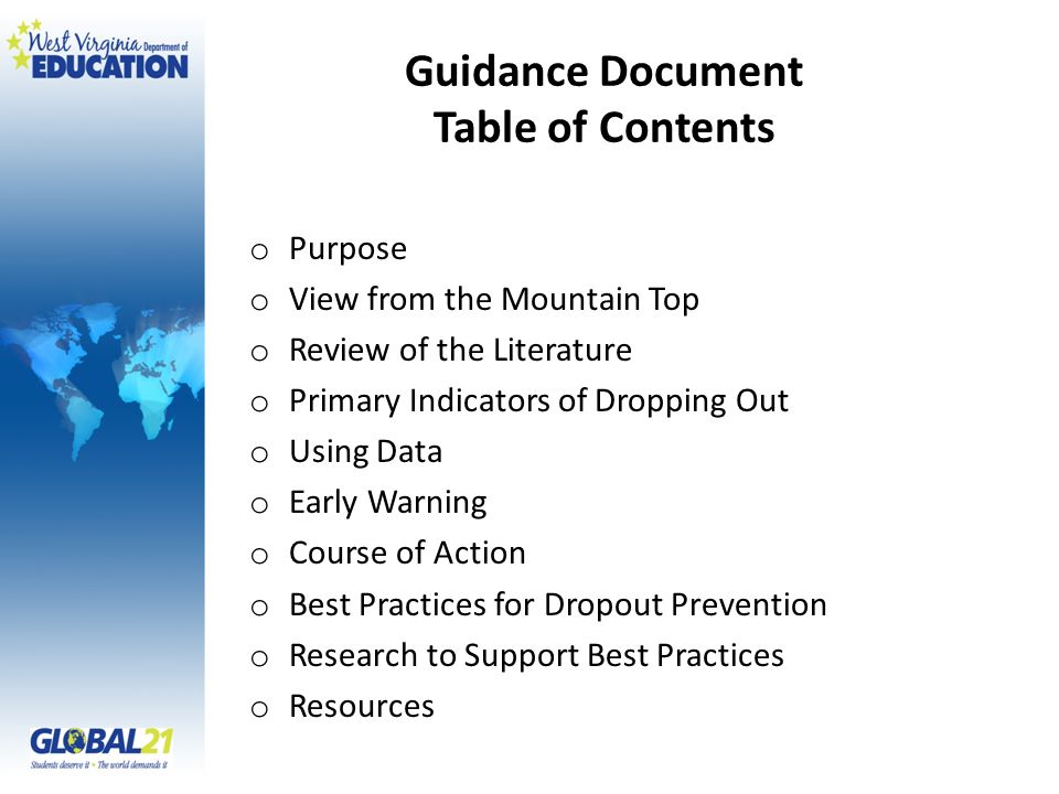 Guidance Document Table of Contents o Purpose o View from the Mountain Top o Review of the Literature o Primary Indicators of Dropping Out o Using Data o Early Warning o Course of Action o Best Practices for Dropout Prevention o Research to Support Best Practices o Resources