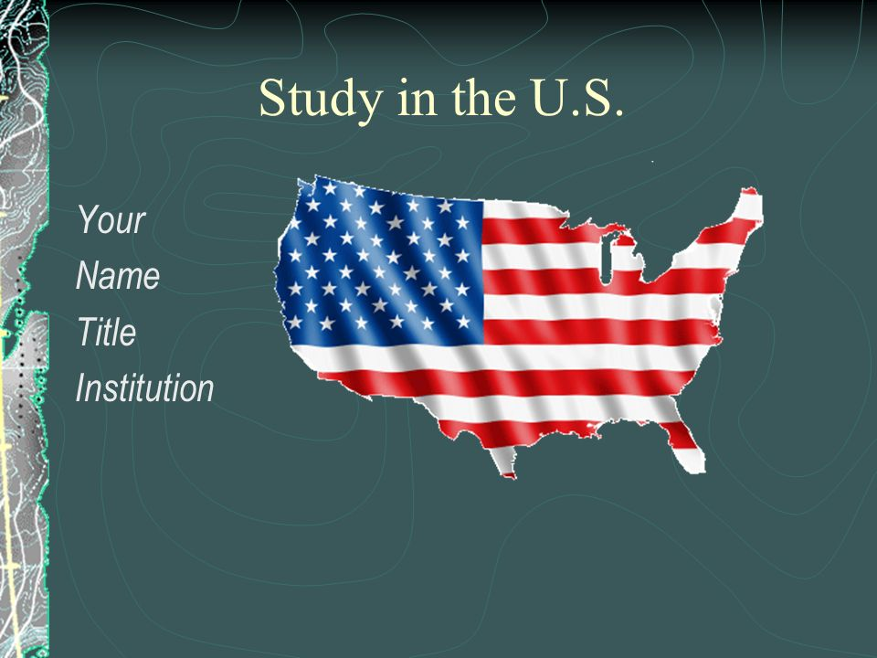 Study in the U.S. Your Name Title Institution
