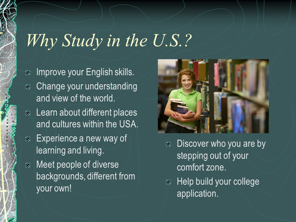 Top 10 Reasons to Study in the U.S.1. Studying abroad is a life-altering experience.