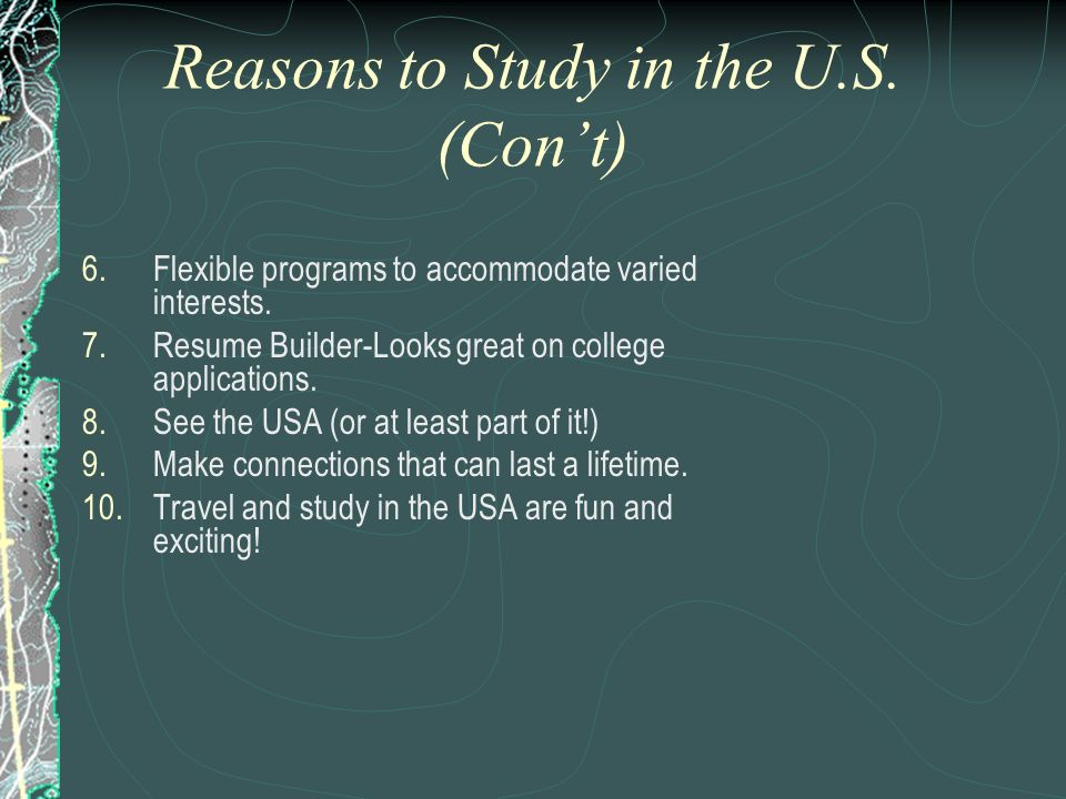 Summer Study in the USA There are just as many opportunities to study in the U.S.