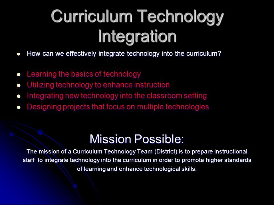 Curriculum Technology Integration How can we effectively integrate technology into the curriculum? How can we effectively integrate technology into th