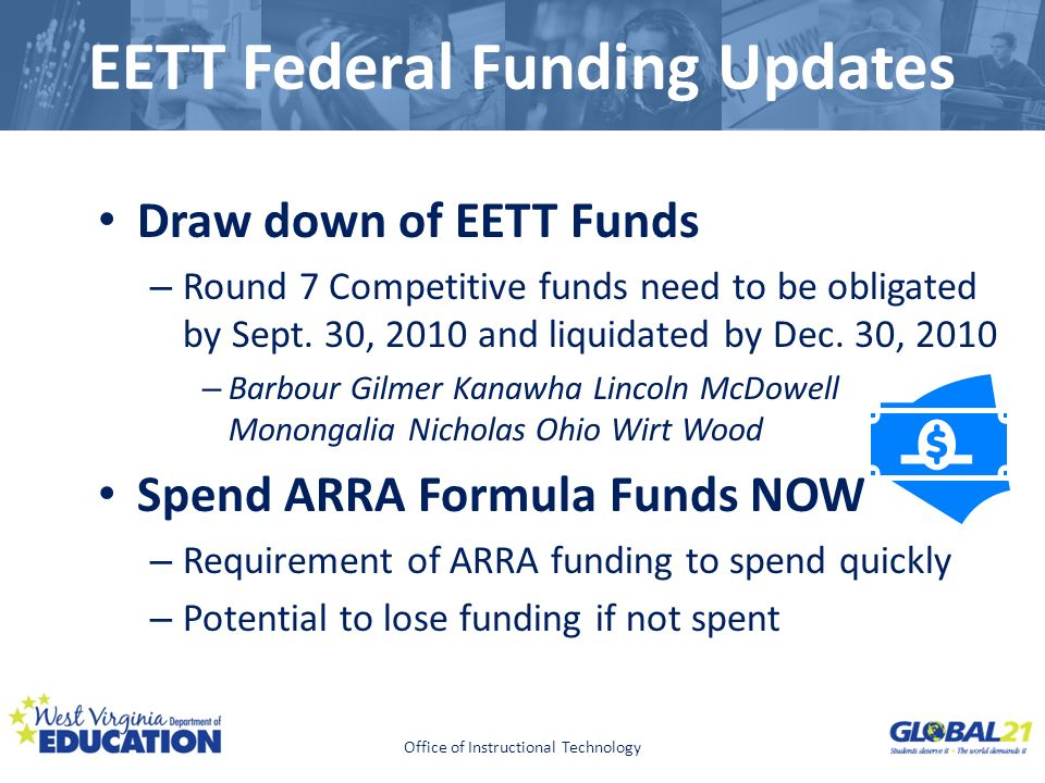 Click to edit Master title style EETT Federal Funding Updates Draw down of EETT Funds – Round 7 Competitive funds need to be obligated by Sept.