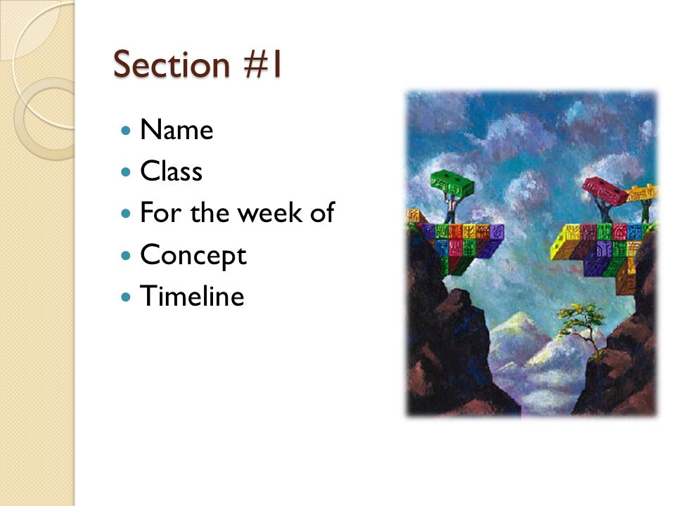 Section #1 Name Class For the week of Concept Timeline