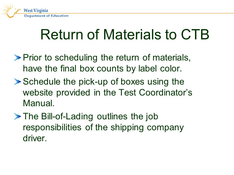 Return of Materials to CTB Prior to scheduling the return of materials, have the final box counts by label color.