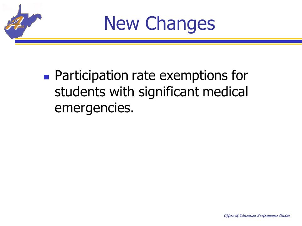 Office of Education Performance Audits Participation rate exemptions for students with significant medical emergencies.