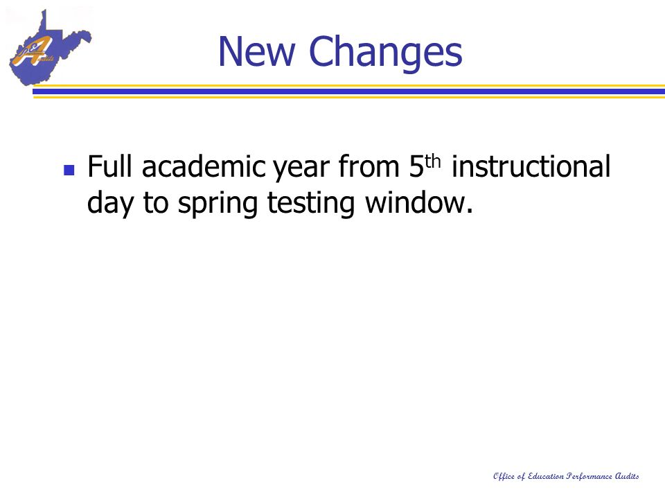 Office of Education Performance Audits Full academic year from 5 th instructional day to spring testing window.