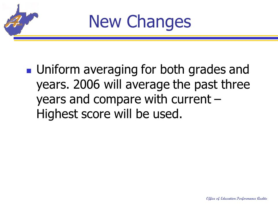 Office of Education Performance Audits Uniform averaging for both grades and years.