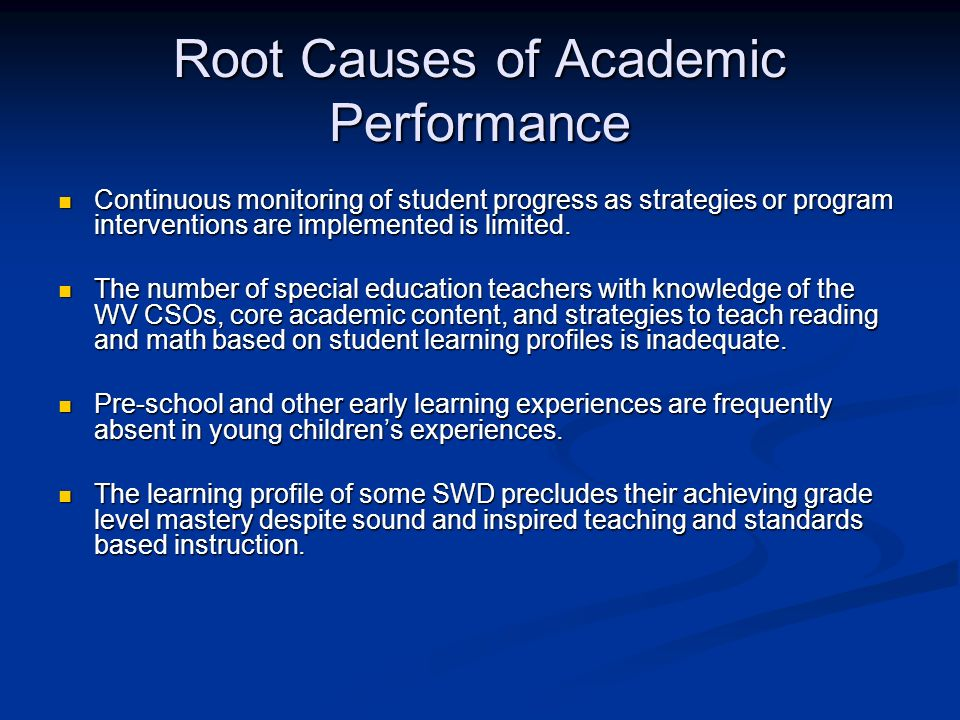 Root Causes of Academic Performance Continuous monitoring of student progress as strategies or program interventions are implemented is limited.