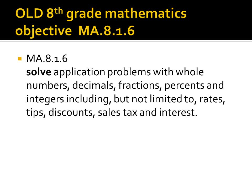 MA.8.1.6 solve application problems with whole numbers, decimals, fractions, percents and integers including, but not limited to, rates, tips, discounts, sales tax and interest.