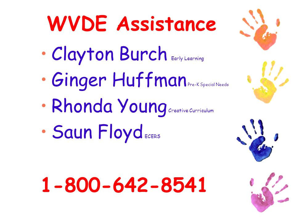 WVDE Assistance Clayton Burch Early Learning Ginger Huffman Pre-K Special Needs Rhonda Young Creative Curriculum Saun Floyd ECERS 1-800-642-8541
