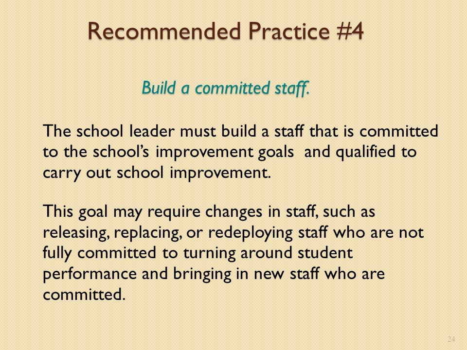 Recommended Practice #4 Build a committed staff.