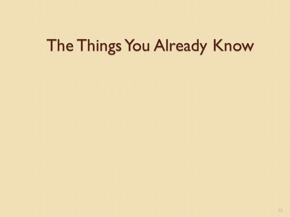 The Things You Already Know 38