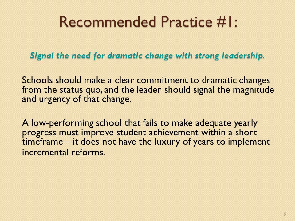 Recommended Practice #1: Signal the need for dramatic change with strong leadership.