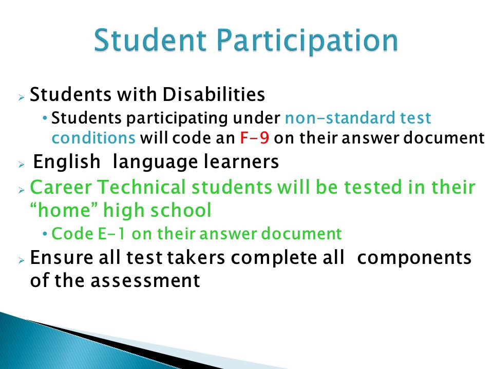Students with Disabilities Students participating under non-standard test conditions will code an F-9 on their answer document English language learne