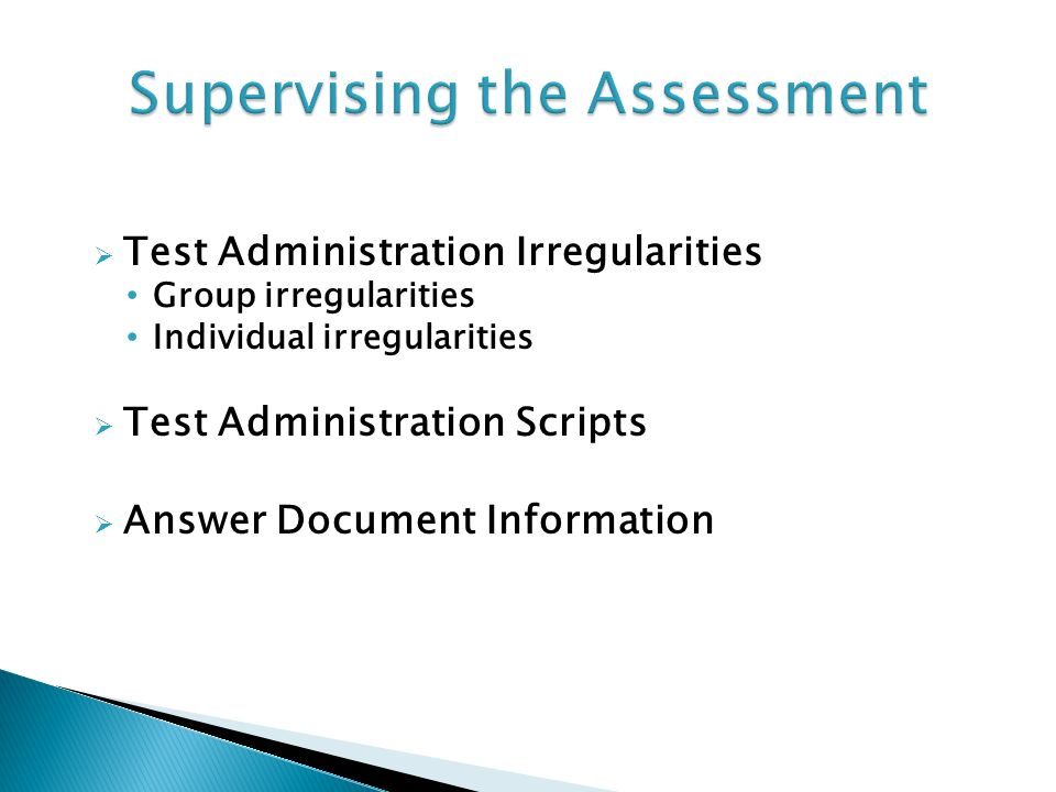 Test Administration Irregularities Group irregularities Individual irregularities Test Administration Scripts Answer Document Information Supervising