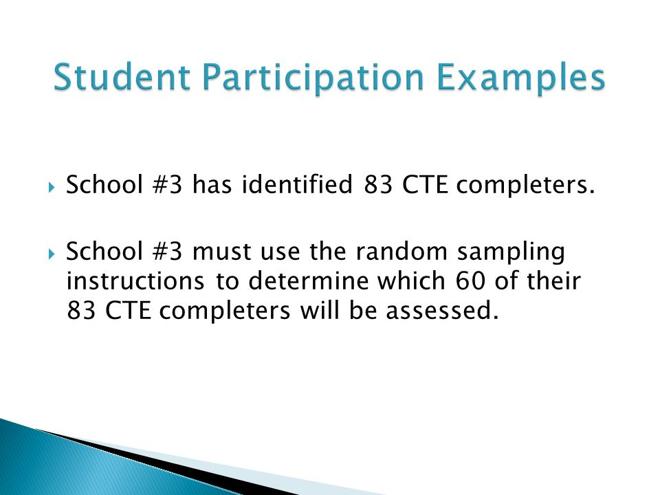 School #3 has identified 83 CTE completers. School #3 must use the random sampling instructions to determine which 60 of their 83 CTE completers will