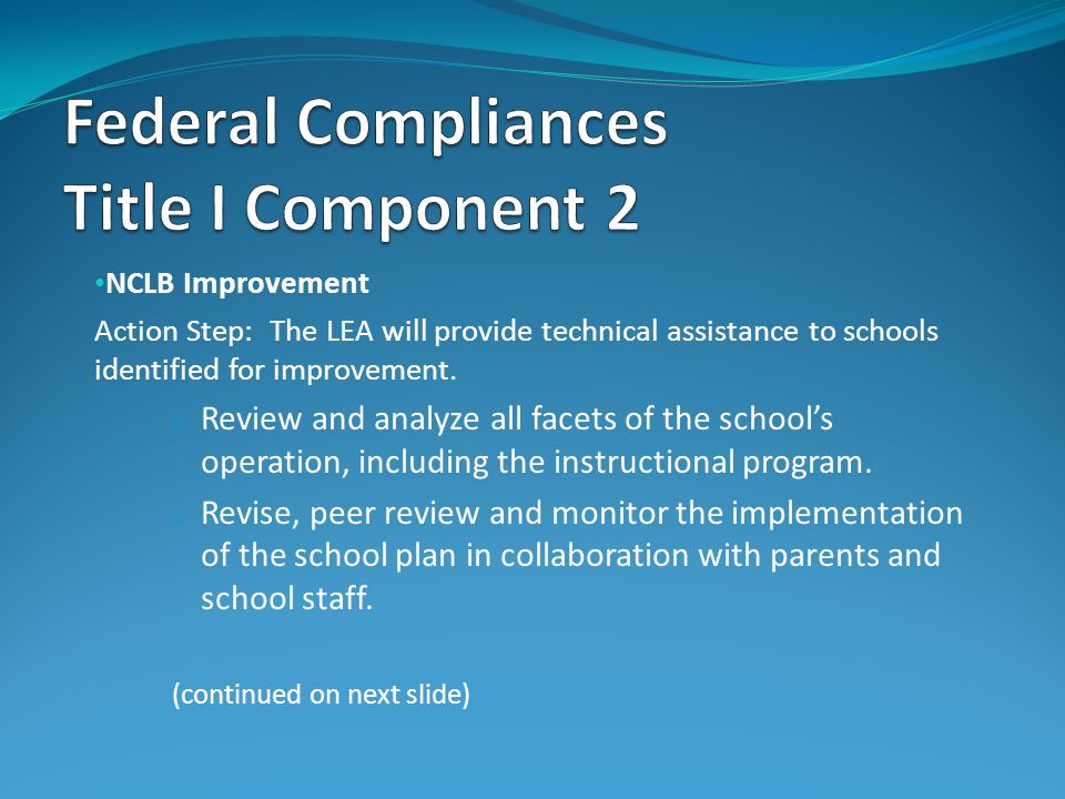 NCLB Improvement Action Step: The LEA will provide technical assistance to schools identified for improvement. o Review and analyze all facets of the