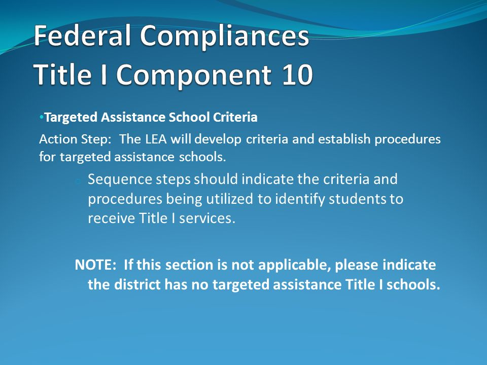 Targeted Assistance School Criteria Action Step: The LEA will develop criteria and establish procedures for targeted assistance schools. o Sequence st
