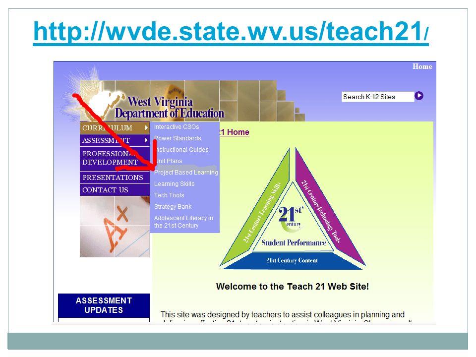 http://wvde.state.wv.us/teach21 /