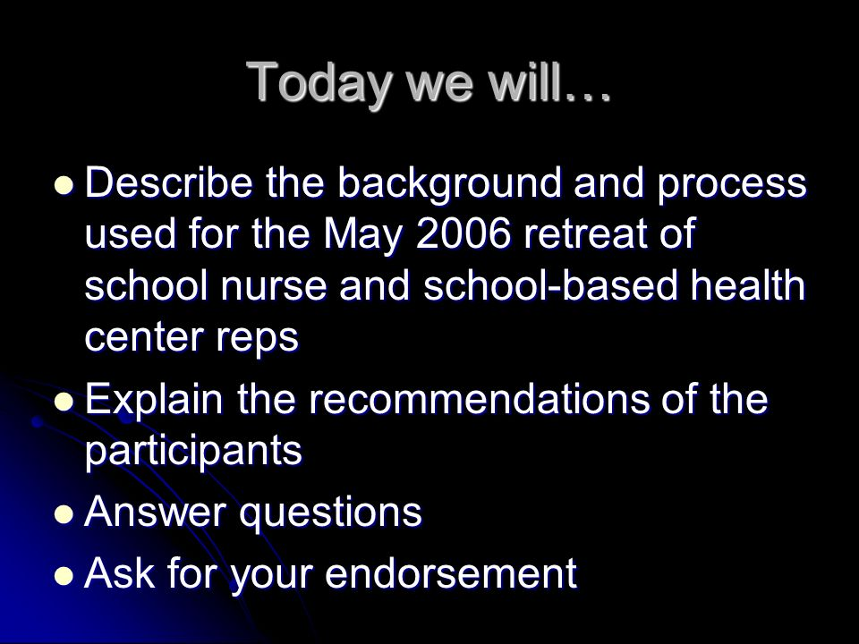 What Matters Most Retreat May 18 and 19, 2006 May 18 and 19, 2006 Co-sponsored by WVASN, WVDOE Office of Healthy Schools and WVSBHA Co-sponsored by WVASN, WVDOE Office of Healthy Schools and WVSBHA Purposes: Purposes: To explore respective roles and responsibilities of school nurses and school-based health centers To explore respective roles and responsibilities of school nurses and school-based health centers Identify opportunities for increased collaboration to improve student health Identify opportunities for increased collaboration to improve student health
