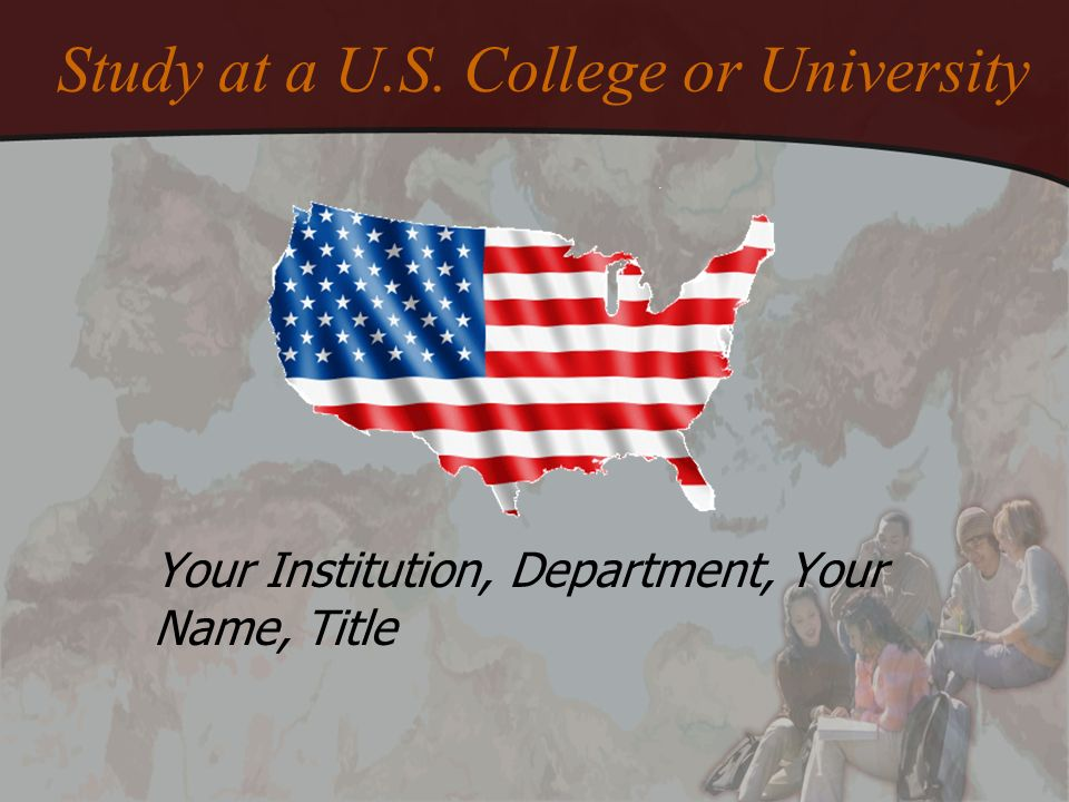 Study at a U.S. College or University Your Institution, Department, Your Name, Title