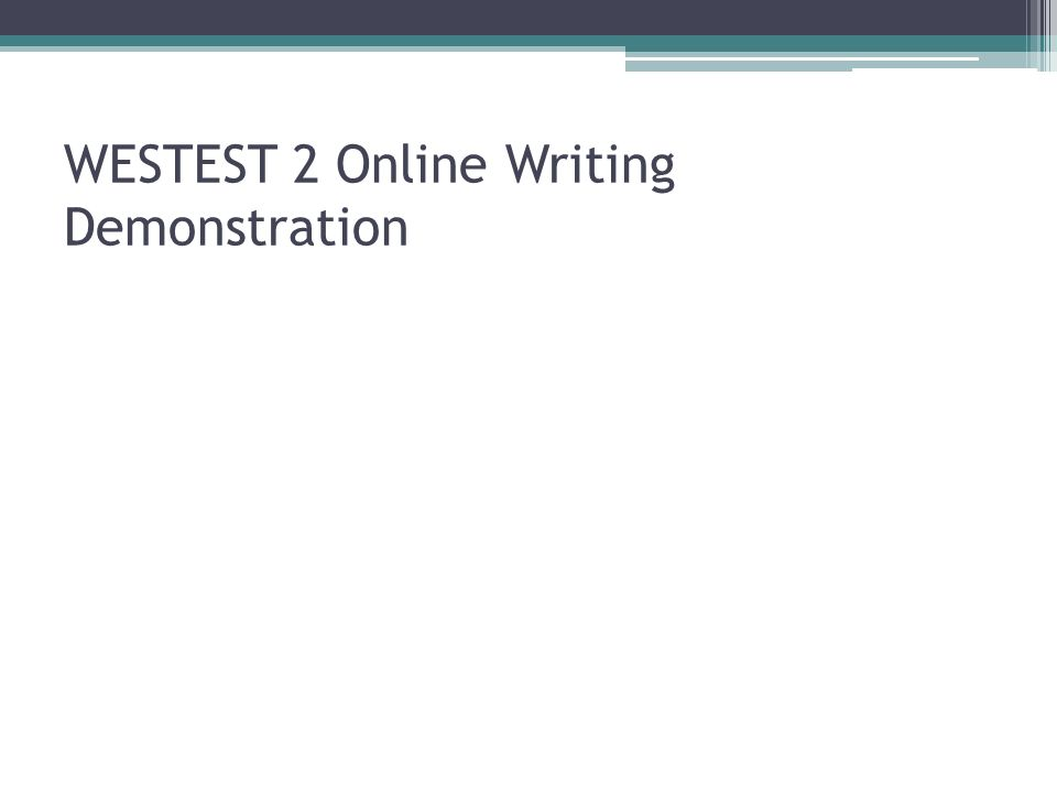 WESTEST 2 Online Writing Demonstration
