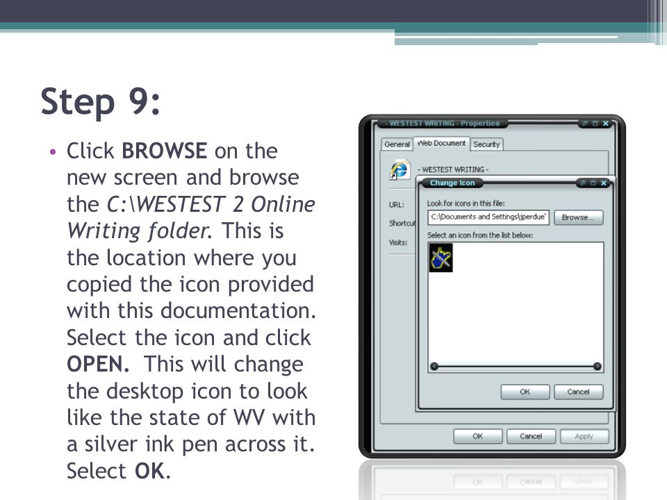 Step 9: Click BROWSE on the new screen and browse the C:\WESTEST 2 Online Writing folder. This is the location where you copied the icon provided with