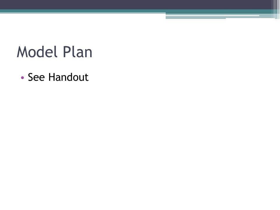Model Plan See Handout