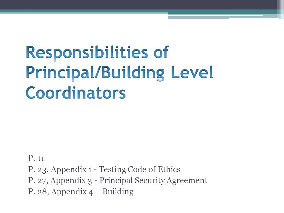P. 11 P. 23, Appendix 1 - Testing Code of Ethics P. 27, Appendix 3 - Principal Security Agreement P. 28, Appendix 4 – Building