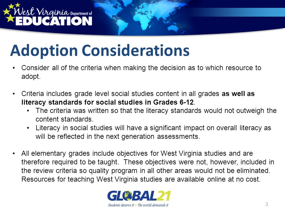 Adoption Considerations 3 Consider all of the criteria when making the decision as to which resource to adopt. Criteria includes grade level social st