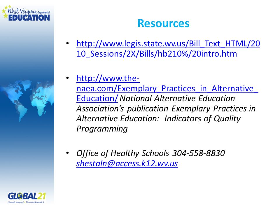 Resources http://www.legis.state.wv.us/Bill_Text_HTML/20 10_Sessions/2X/Bills/hb210%/20intro.htm http://www.legis.state.wv.us/Bill_Text_HTML/20 10_Ses