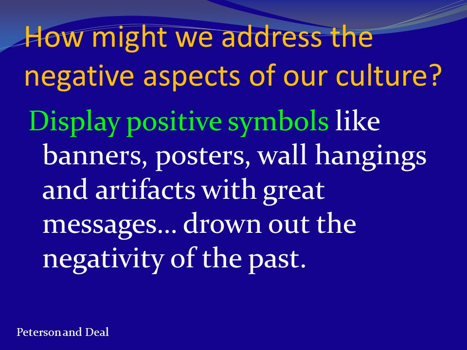 Display positive symbols like banners, posters, wall hangings and artifacts with great messages… drown out the negativity of the past. Peterson and De