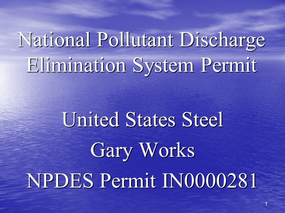 1 National Pollutant Discharge Elimination System Permit United States Steel Gary Works NPDES Permit IN0000281