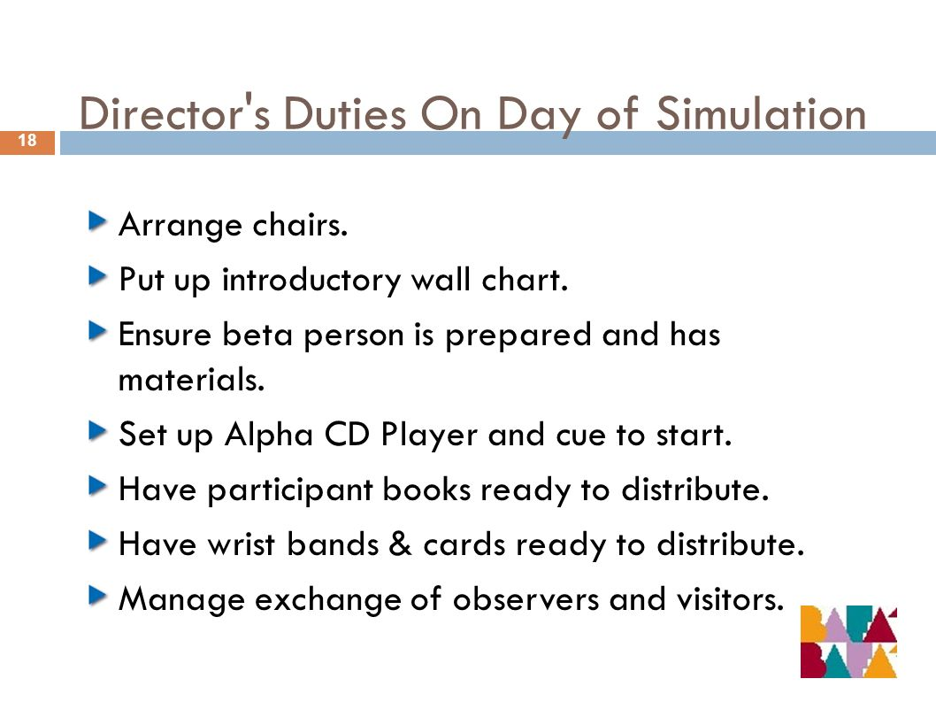Director s Duties On Day of Simulation 18 Arrange chairs.