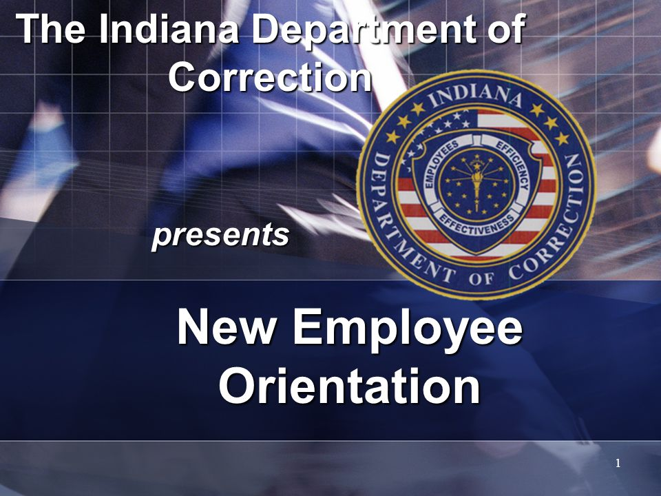 The Indiana Department of Correction presents New Employee Orientation 1