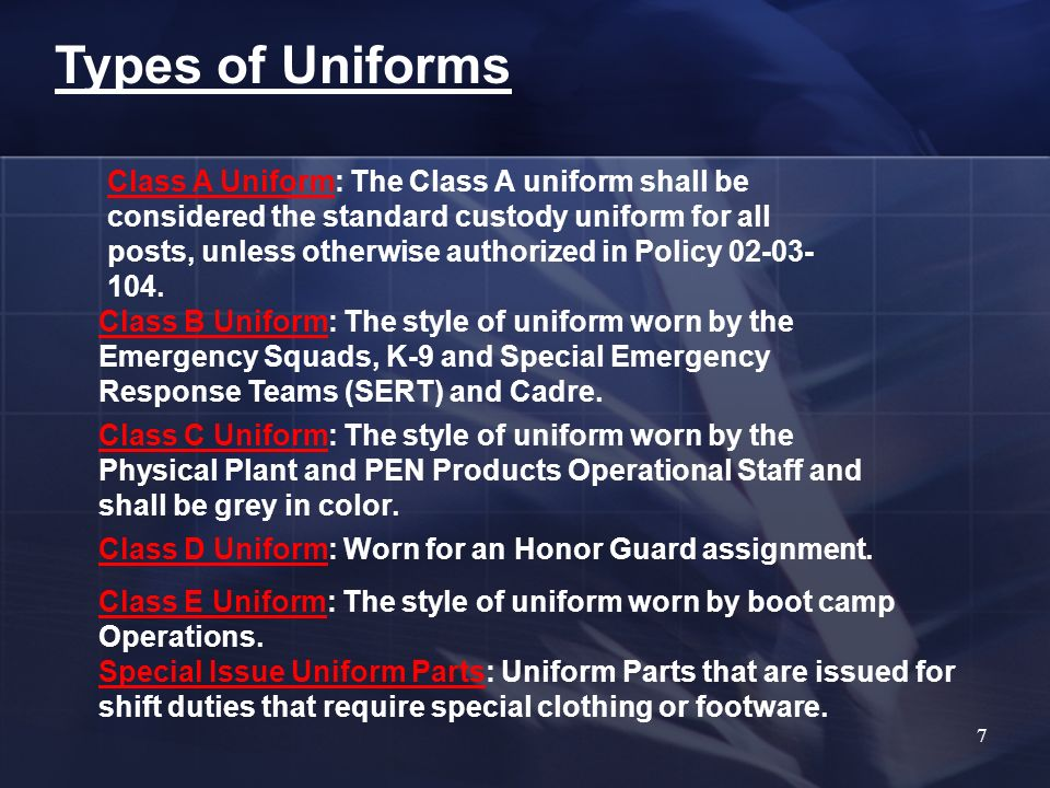 Types of Uniforms Class B Uniform: The style of uniform worn by the Emergency Squads, K-9 and Special Emergency Response Teams (SERT) and Cadre.