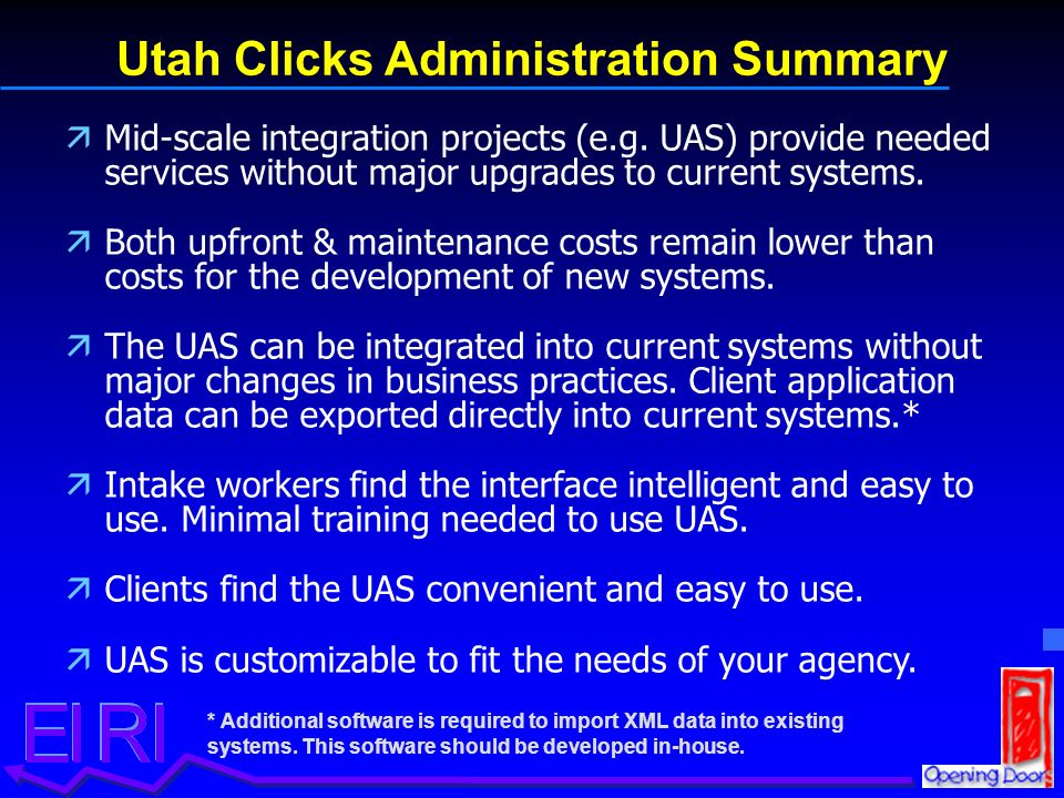 Utah Clicks Administration Summary ä äMid-scale integration projects (e.g. UAS) provide needed services without major upgrades to current systems. ä ä