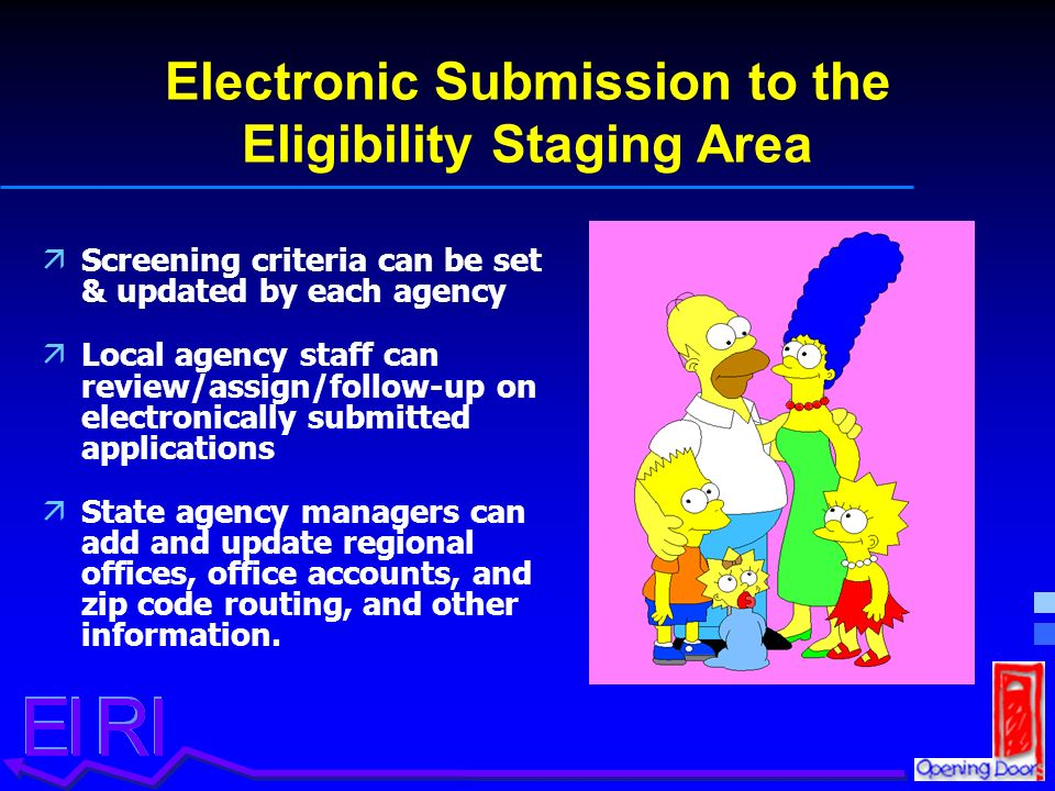ä äScreening criteria can be set & updated by each agency ä äLocal agency staff can review/assign/follow-up on electronically submitted applications ä