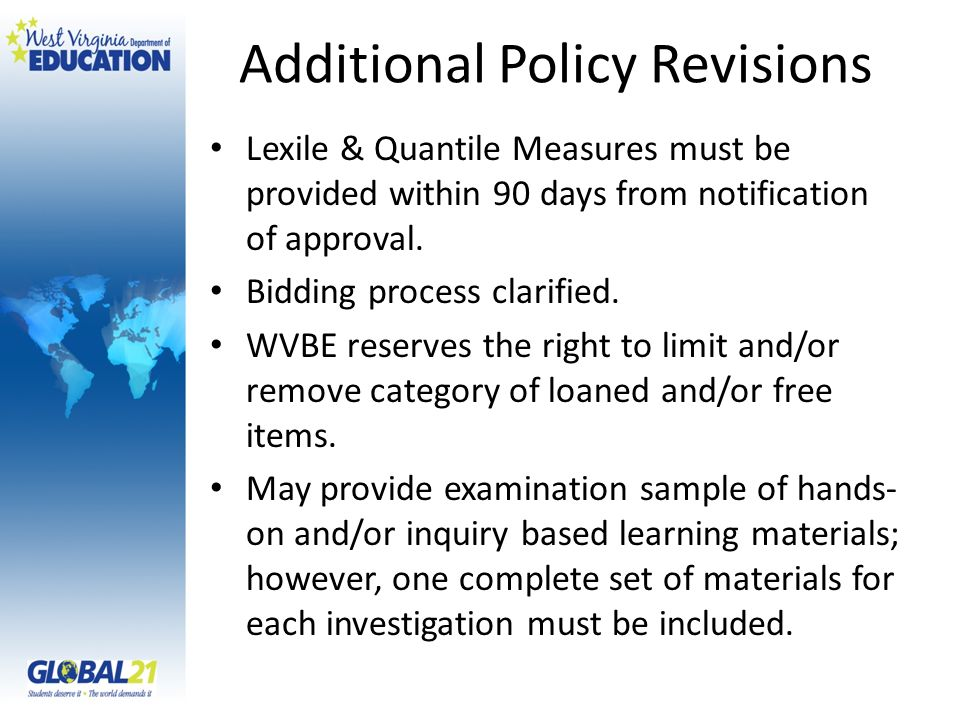 Additional Policy Revisions Lexile & Quantile Measures must be provided within 90 days from notification of approval.
