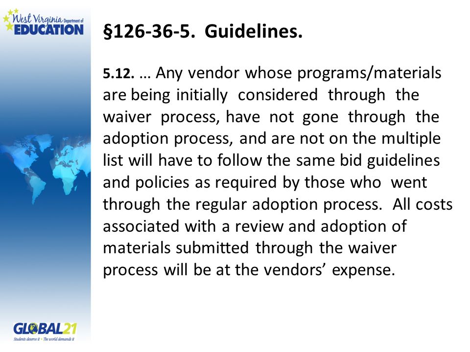 §126-36-5. Guidelines. 5.12. … Any vendor whose programs/materials are being initially considered through the waiver process, have not gone through th
