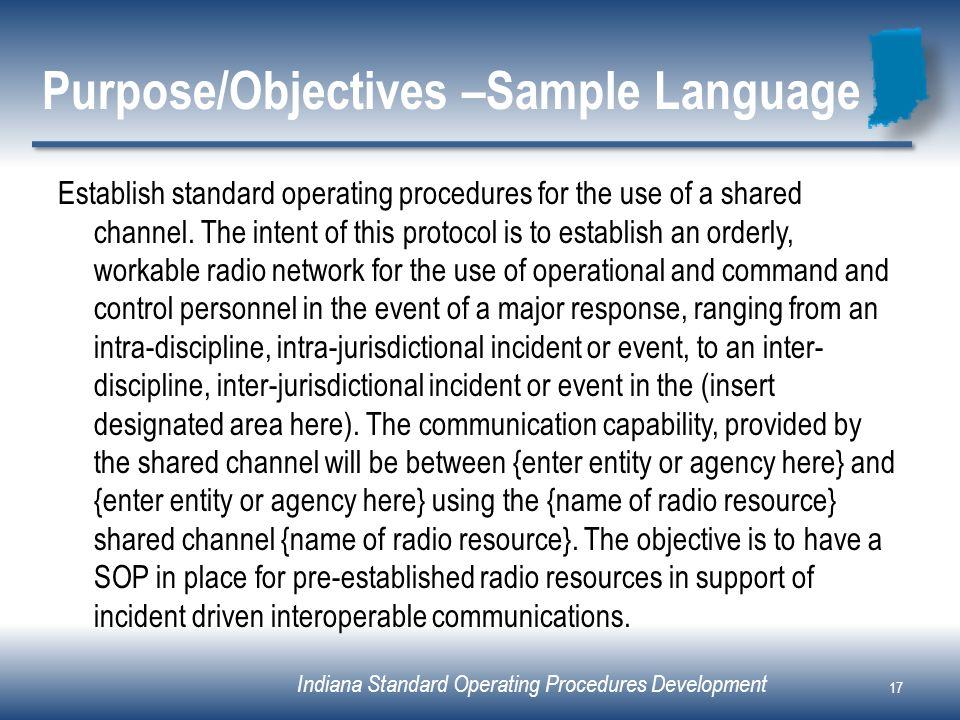 Indiana Standard Operating Procedures Development Purpose/Objectives –Sample Language Establish standard operating procedures for the use of a shared