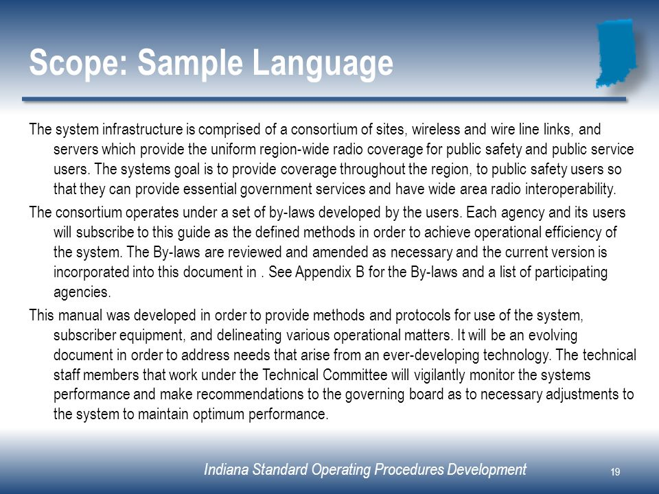 Indiana Standard Operating Procedures Development Scope: Sample Language The system infrastructure is comprised of a consortium of sites, wireless and