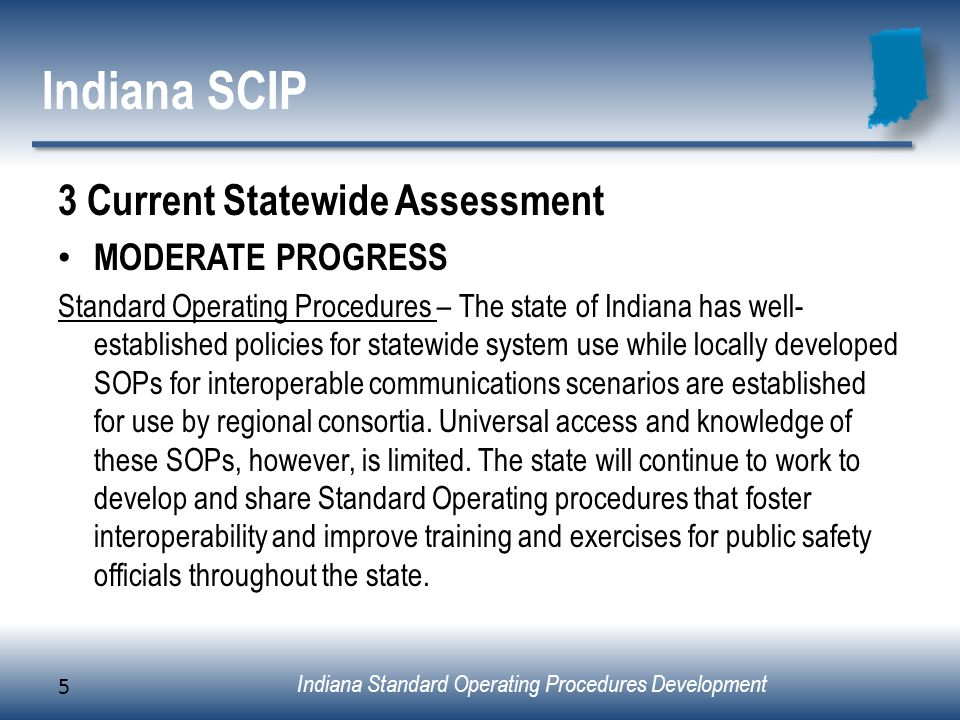 Indiana Standard Operating Procedures Development Indiana SCIP 3 Current Statewide Assessment MODERATE PROGRESS Standard Operating Procedures – The st