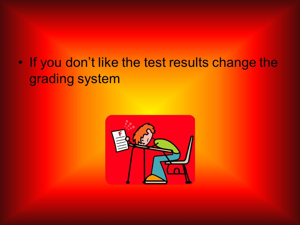If you dont like the test results change the grading system